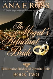 The Mogul's Reluctant Bride - Book Two ebook by Ana E Ross