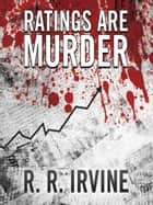 Ratings Are Murder ebook by R. R. Irvine
