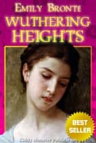 Wuthering Heights By Emily Bronte - With Illustrations, Summary and Free Audio Book Link ebook by Emily Bronte