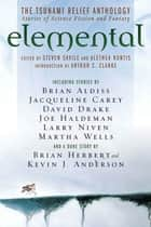 Elemental: The Tsunami Relief Anthology - Stories of Science Fiction and Fantasy ebook by Steven Savile, Alethea Kontis