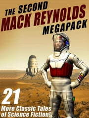 The Second Mack Reynolds Megapack - 21 Classic Tales of Science Fiction ebook by Mack Reynolds