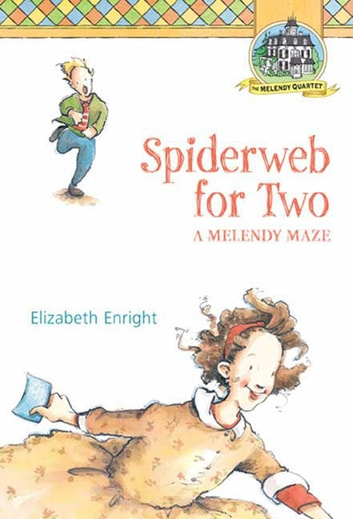 Spiderweb for Two - A Melendy Maze ebook by Elizabeth Enright