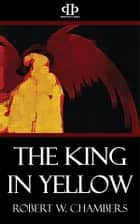 The King in Yellow ebook by Robert W. Chambers