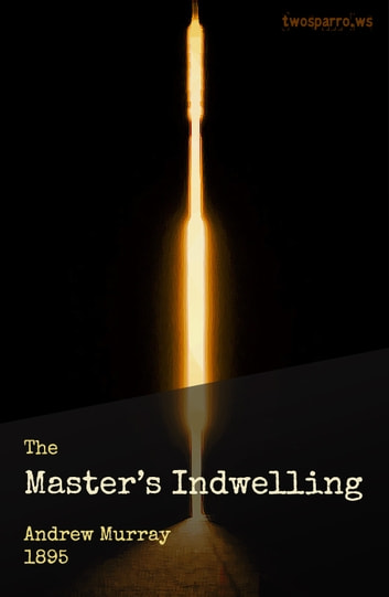 The Master's Indwelling 電子書籍 by Andrew Murray