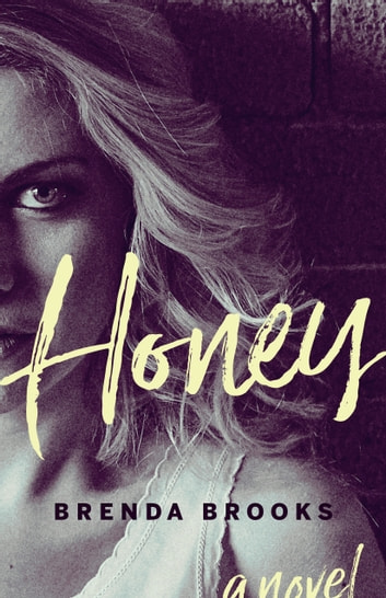 Honey - A Novel ebook by Brenda Brooks