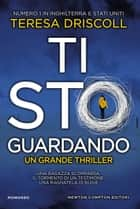 Ti sto guardando ebook by Teresa Driscoll