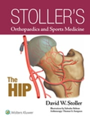 Stoller's Orthopaedics and Sports Medicine: The Hip ebook by David W. Stoller