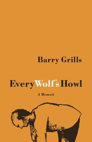 Every Wolf's Howl ebook by Barry Grills
