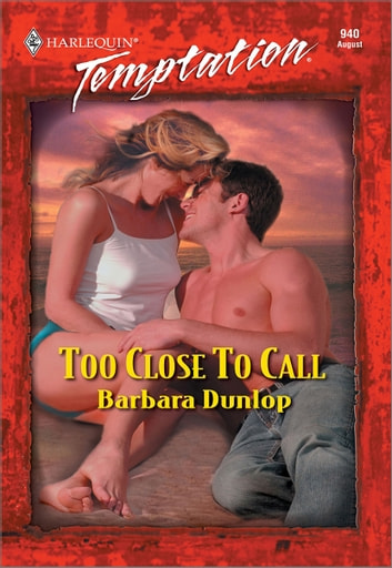 Too Close to Call ebook by Barbara Dunlop