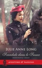 Pennyroyal Green (tome 7) - Scandale dans le Sussex ebook by Julie Anne Long, Guillaume Denay