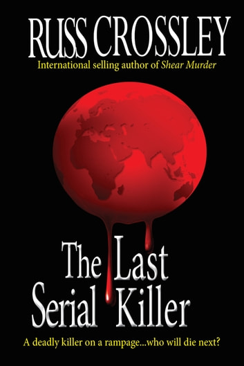 The Last Serial Killer ebook by Russ Crossley