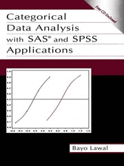 Categorical Data Analysis With Sas and Spss Applications ebook by Bayo Lawal,H. Bayo Lawal