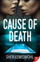 Cause of Death ebook by Sheri Lewis Wohl