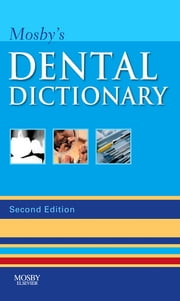 Mosby's Dental Dictionary - E-Book ebook by Mosby, Elsevier