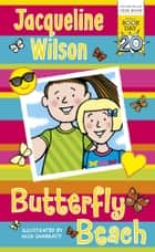 Butterfly Beach ebook by Jacqueline Wilson, Nick Sharratt