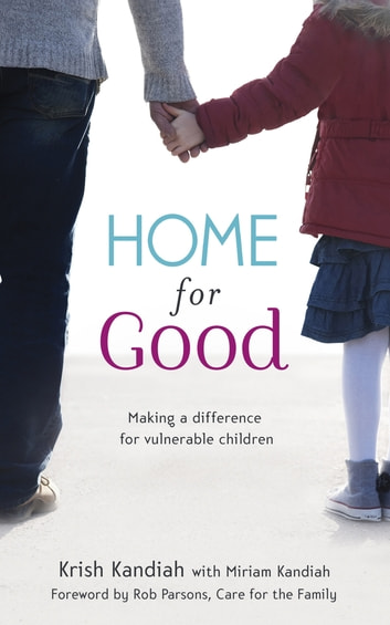 Home for Good - Making a Difference for Vulnerable Children ebook by Krish Kandiah