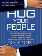 Hug Your People ebook by Jack Mitchell
