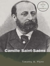 Camille Saint-Saens - A Guide to Research ebook by Timothy Flynn