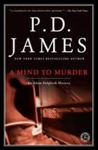 A Mind to Murder ebook by P.D. James