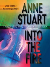 Into the Fire ebook by Anne Stuart