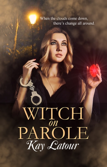 Witch on Parole ebook by Kay Latour