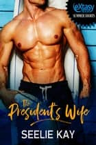 The President's Wife ebook by Seelie Kay