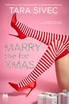 Marry me for Xmas ebook by Tara Sivec, Anna De Vito