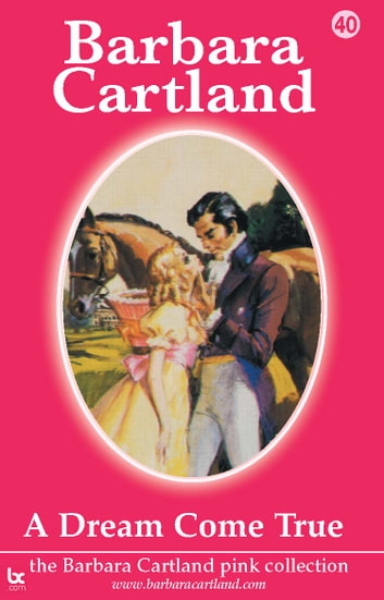 40 A Dream Come True ebook by Barbara Cartland