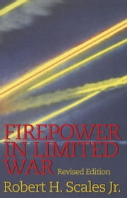 Firepower in Limited War - Revised Edition ebook by Robert Scales