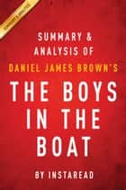 The Boys in the Boat by Daniel James Brown | Summary & Analysis ebook by Instaread