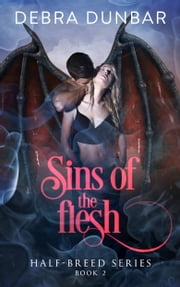 Sins of the Flesh ebook by Debra Dunbar
