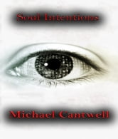 Soul Intentions ebook by Michael Cantwell