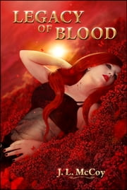 Legacy of Blood (Skye Morrison Vampire Series, #4) ebook by J.L. McCoy