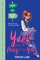 Yael and the Party of the Year ebook by Tamsin Lane