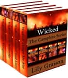 Wicked: The Complete Series ebook by Lily Graison