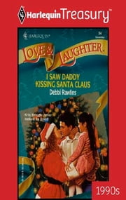 I Saw Daddy Kissing Santa Claus ebook by Debbi Rawlins