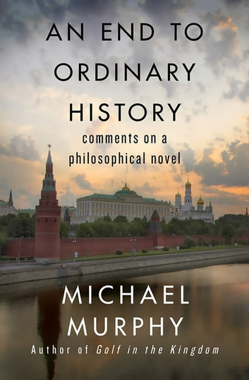 An End To Ordinary History Ebook By Michael Murphy 9781453218839