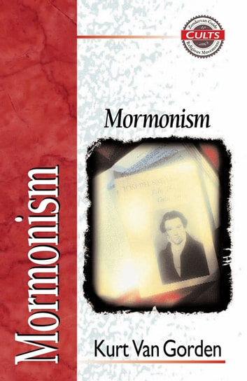 Mormonism ebook by Kurt Van Gorden,Alan W. Gomes