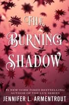The Burning Shadow ebook by Jennifer L. Armentrout