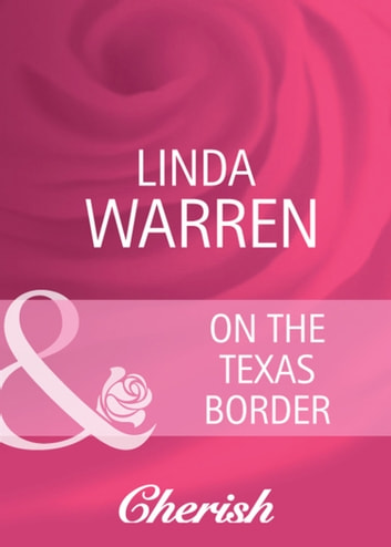 On The Texas Border (Mills & Boon Cherish) ebook by Linda Warren