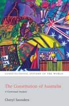 The Constitution of Australia - A Contextual Analysis ebook by Professor Cheryl Saunders