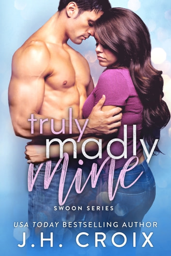 Truly Madly Mine ebook by J.H. Croix
