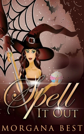 Spell It Out (Witch Cozy Mystery) - Witch Cozy Mystery ebook by Morgana Best