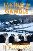 Taking a Gamble ebook by PJ Trebelhorn