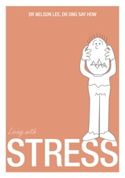 Living With Stress ebook by Dr Nelson Lee