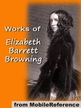 Works Of Elizabeth Barrett Browning: Includes 'He Giveth His Beloved Sleep' (Illustrated), Aurora Leigh, Sonnets From The Portuguese, How Do I Love Thee And More (Mobi Collected Works) ebook by Elizabeth Barrett Browning