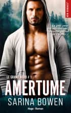 Le grand Nord - tome 1 Amertume ebook by Sarina Bowen, Clara Valmont
