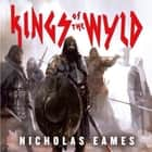Kings of the Wyld - The Band, Book One audiobook by Nicholas Eames