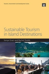 Sustainable Tourism in Island Destinations ebook by Rachel Dodds,Sonya Graci