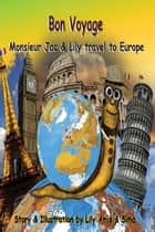 Bon Voyage, Monsieur Jac & Lily travel to Europe - Monsieur Jac Couture Series, #2 ebook by Lily Amis